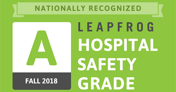 Leapfrog Hospital Safety Grade: A - Fall 2018